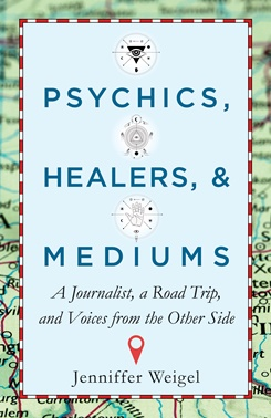 Psychics, Healers and Mediums by Jenniffer Weigel