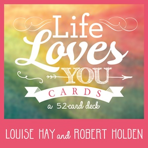 Life loves you by Louise Hay