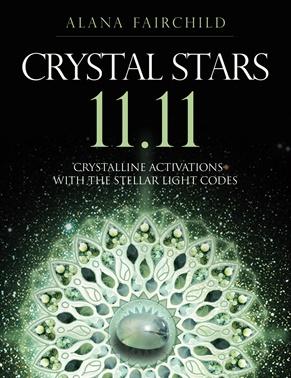 Crystal Stars 11.11 by Alana Fairchild