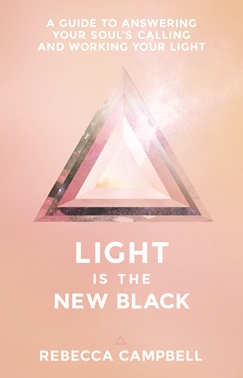 Light is the New Blakc by Rebecca Campbell, woman empowerment