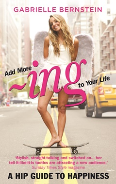Add more Ing to your life, gabrielle Bernstein